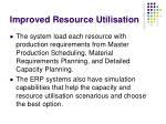 improved resource utilisation12