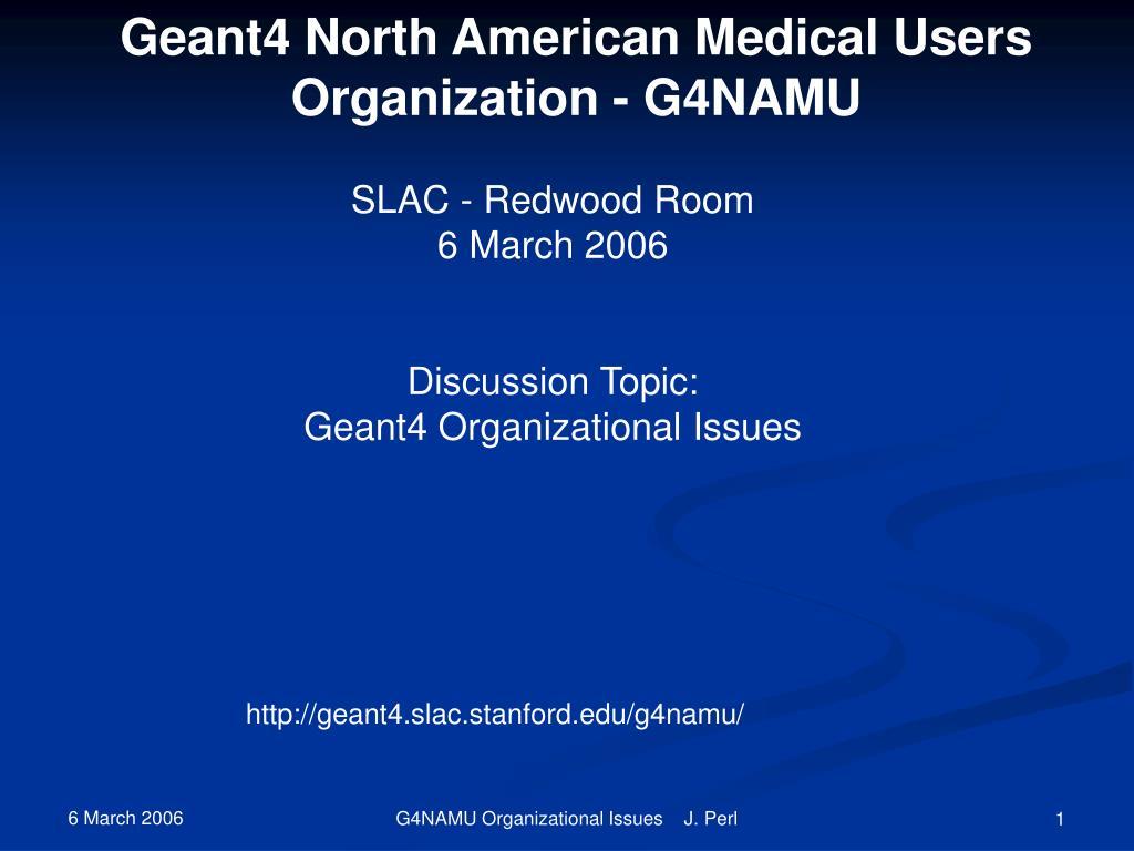 Geant4 North American Medical Users Organization - G4NAMU