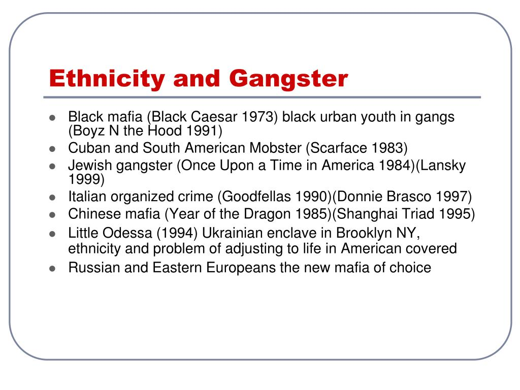 Ethnicity and Gangster