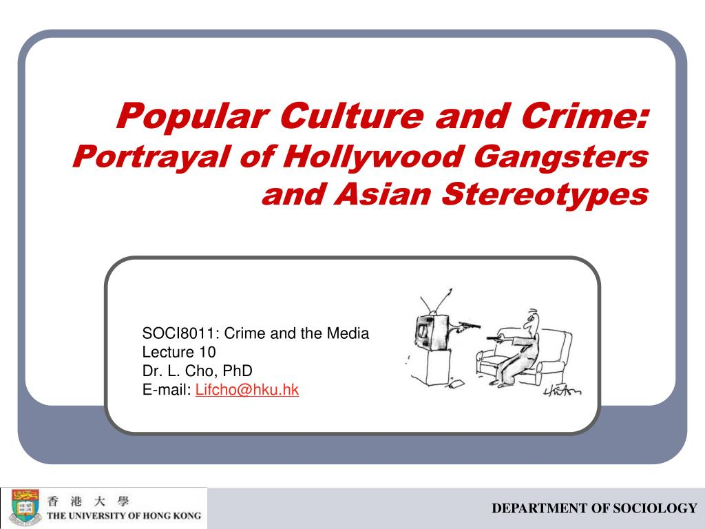 popular culture and crime portrayal of hollywood gangsters and asian stereotypes l.