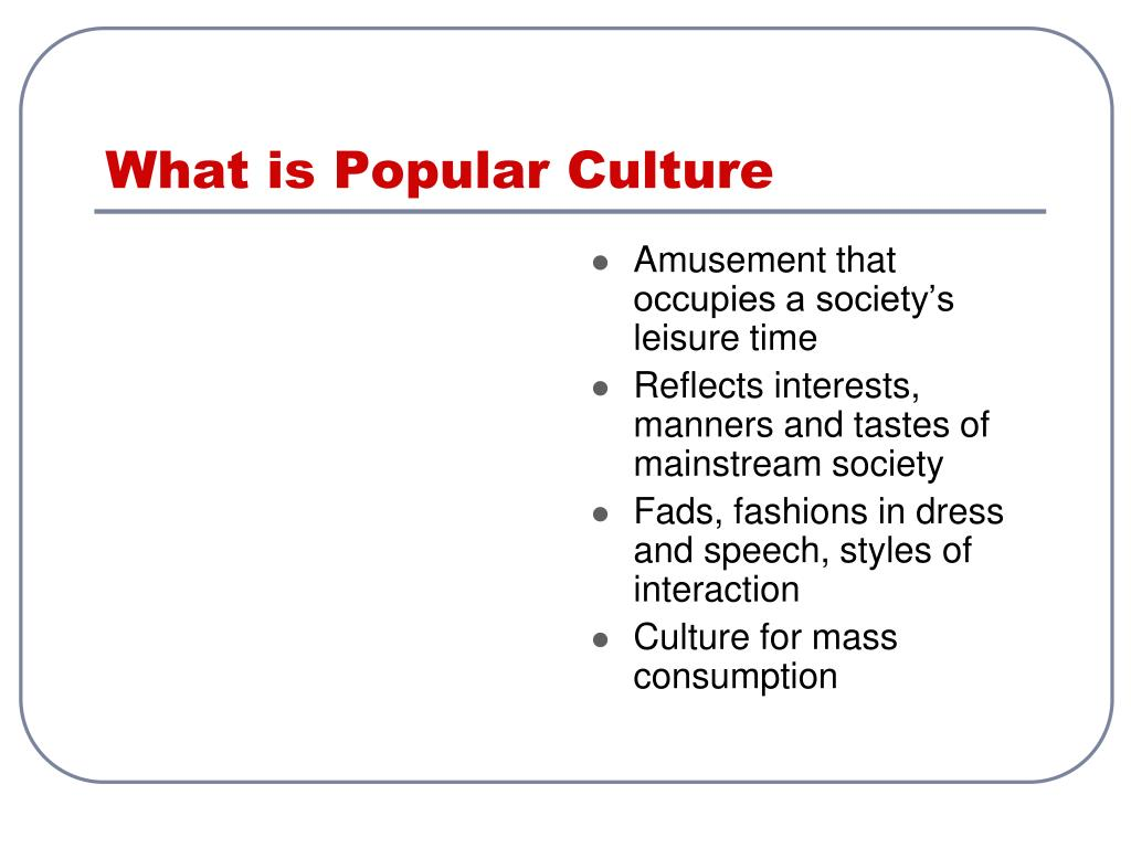 What is Popular Culture