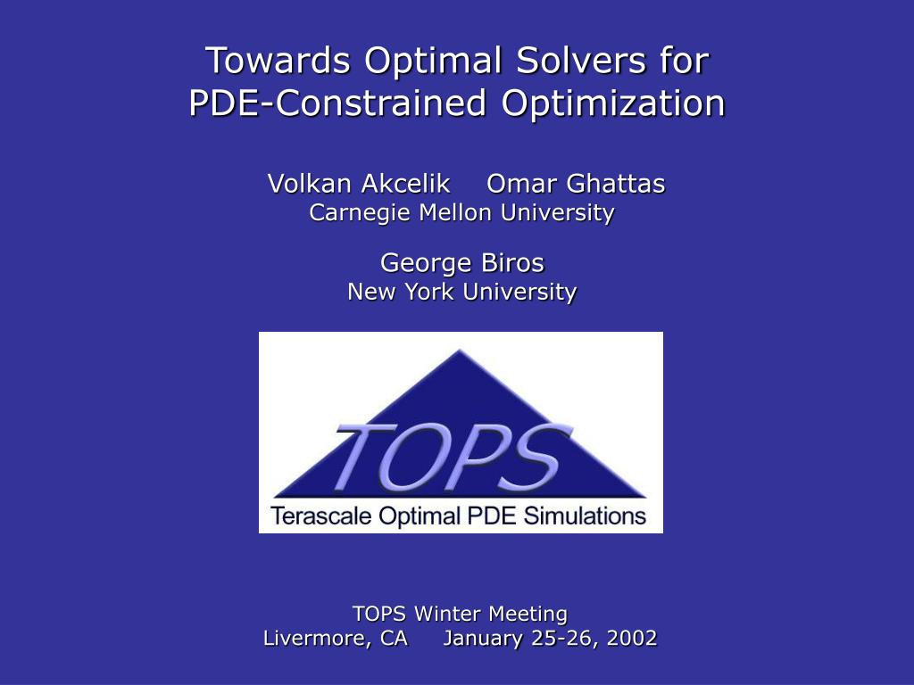 PPT - Towards Optimal Solvers for PDE-Constrained ...