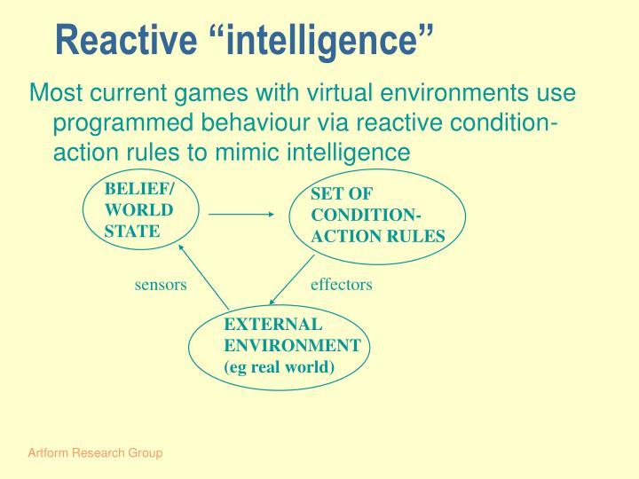 Reactive intelligence