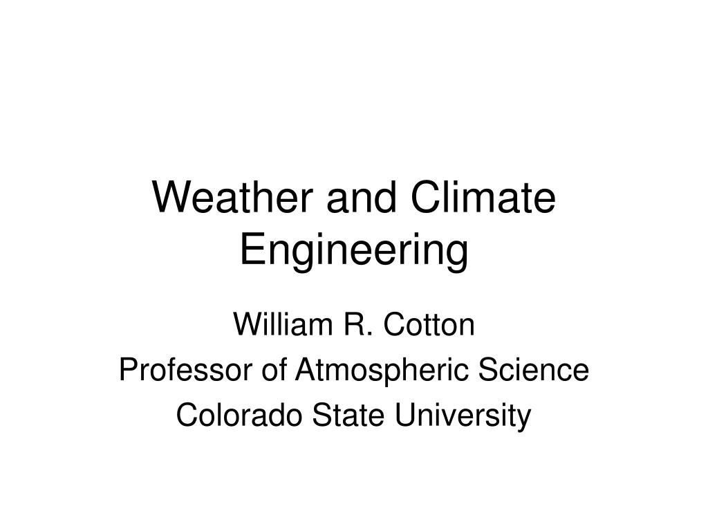 Weather and Climate Engineering