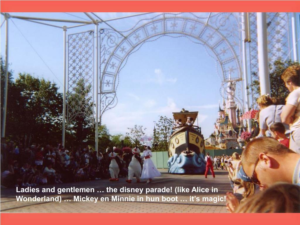 Ladies and gentlemen … the disney parade! (like Alice in