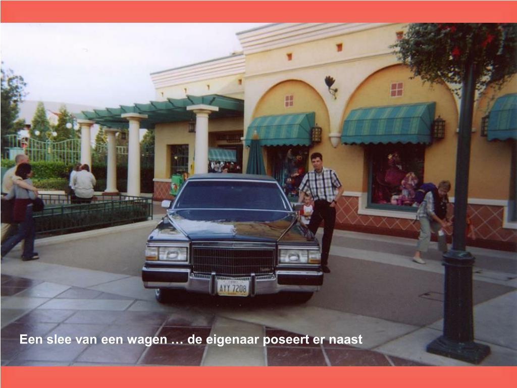 Een slee van een wagen … de eigenaar poseert er naast