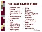 heroes and influential people