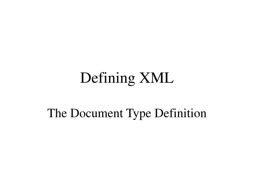 defining xml the document type definition l.