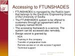 accessing to ftunshades