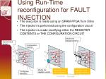 using run time reconfiguration for fault injection
