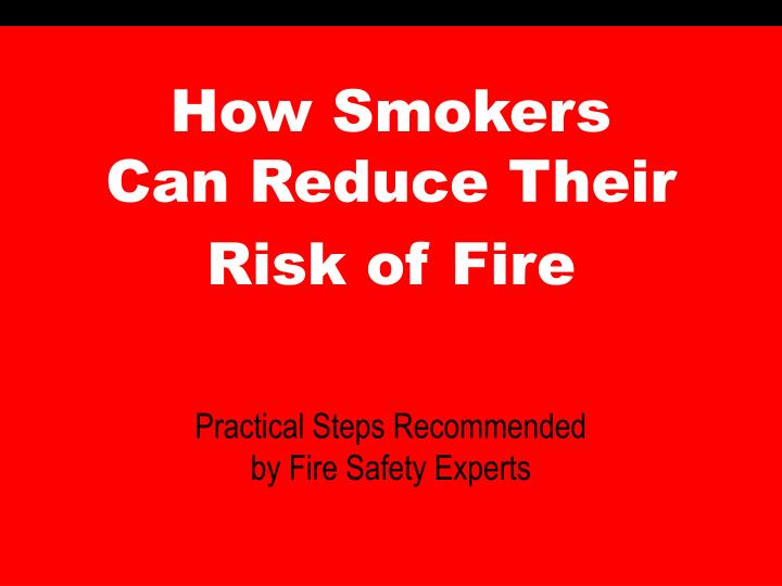 how smokers can reduce their risk of fire n.