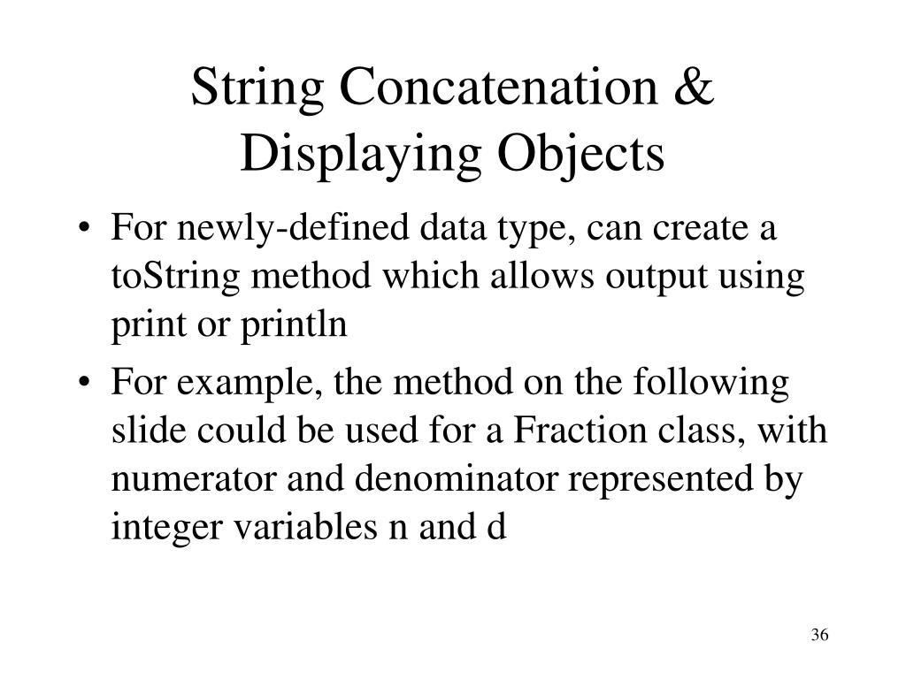 String Concatenation & Displaying Objects