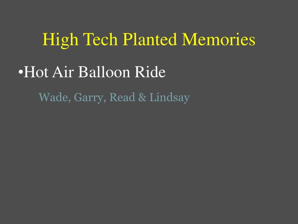 High Tech Planted Memories