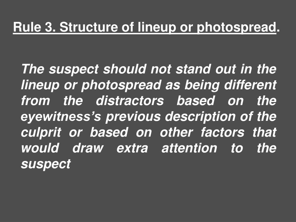 Rule 3. Structure of lineup or photospread
