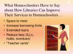 what homeschoolers have to say about how libraries can improve their services to homeschoolers