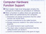 computer hardware function support