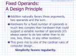 fixed operands a design principle