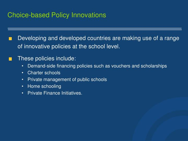 Choice based policy innovations