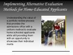 implementing alternative evaluation methods for home educated applicants