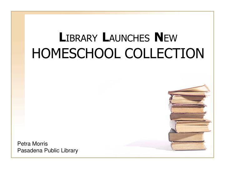 L ibrary l aunches n ew homeschool collection