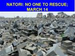 natori no one to rescue march 14