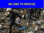 no one to rescue