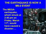 the earthquake is now a m9 0 event