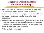 textured decomposition for step1 and step 2