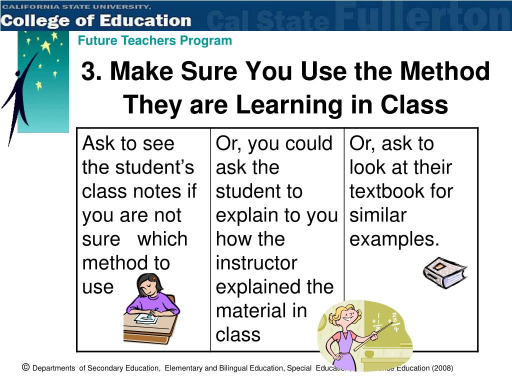 3. Make Sure You Use the Method They are Learning in Class