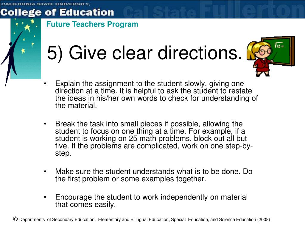 5) Give clear directions.
