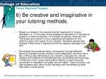 6 be creative and imaginative in your tutoring methods