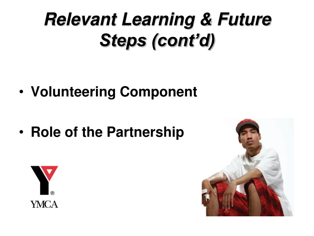 Relevant Learning & Future Steps (cont'd)