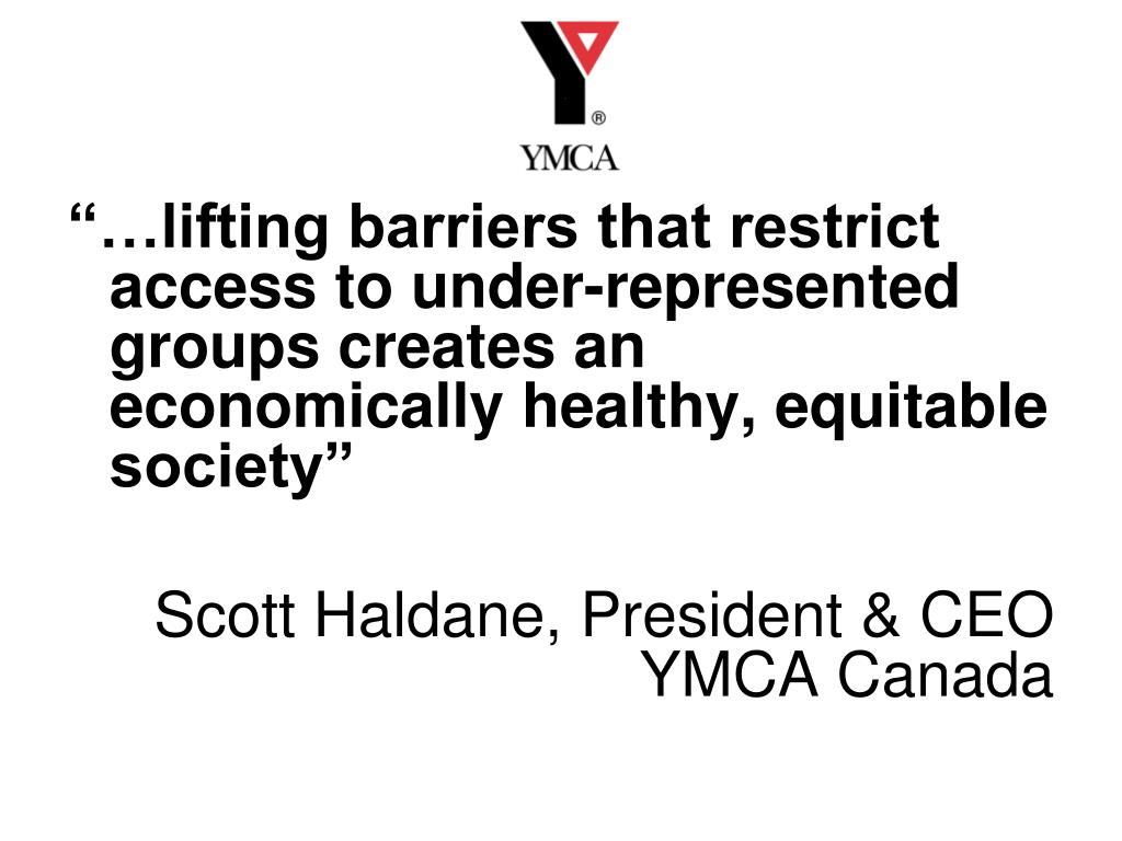 """""""…lifting barriers that restrict access to under-represented groups creates an economically healthy, equitable society"""""""