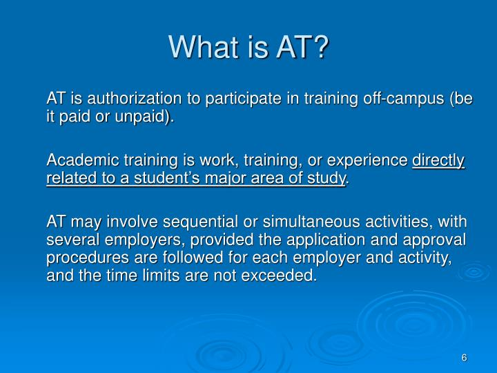 AT is authorization to participate in training off-campus (be it paid or unpaid).