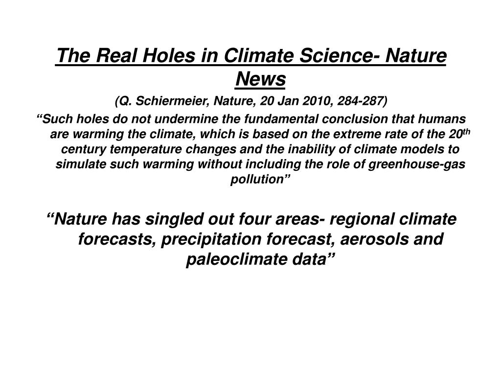 The Real Holes in Climate Science- Nature News