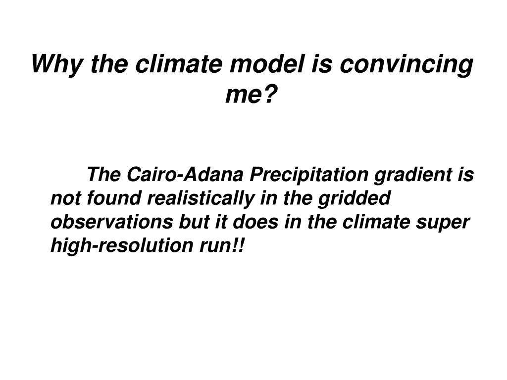 Why the climate model is convincing me?