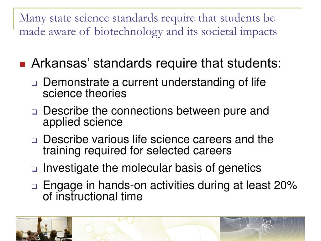 Many state science standards require that students be made aware of biotechnology and its societal impacts