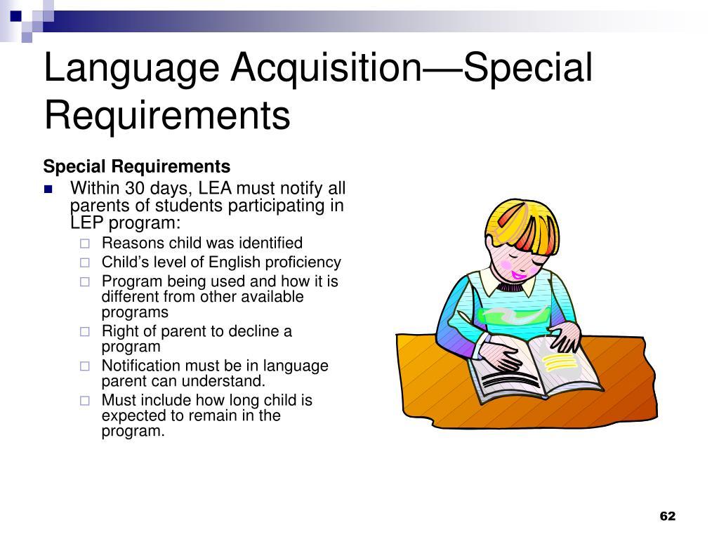 Language Acquisition—Special Requirements