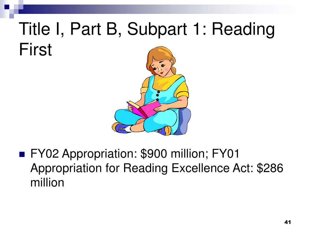 Title I, Part B, Subpart 1: Reading First