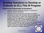 guiding questions to develop or evaluate an ell title iii program17
