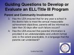 guiding questions to develop or evaluate an ell title iii program18