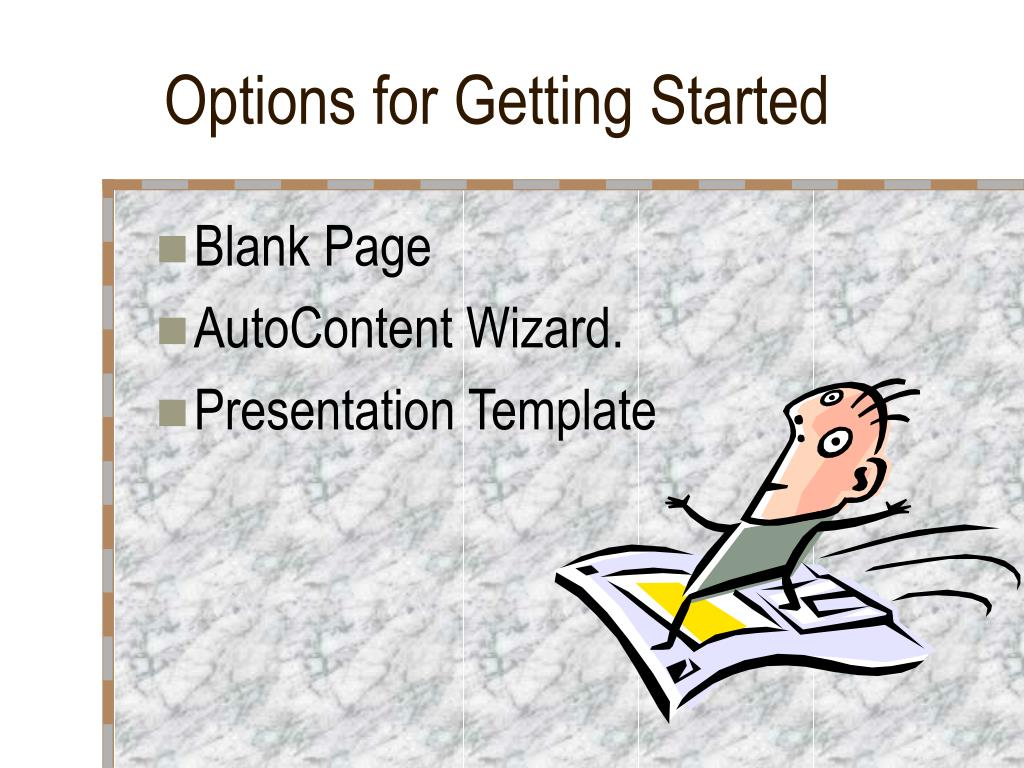 Options for Getting Started
