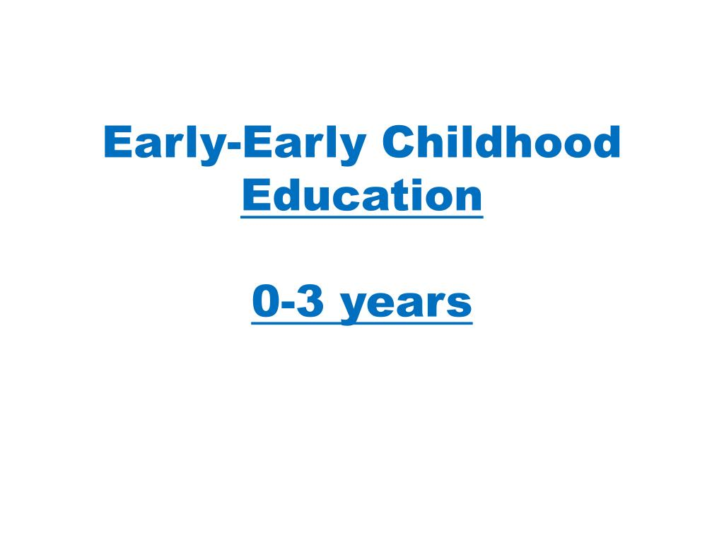 Early-Early Childhood