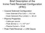brief description of the irvine field reversed configuration ifrc
