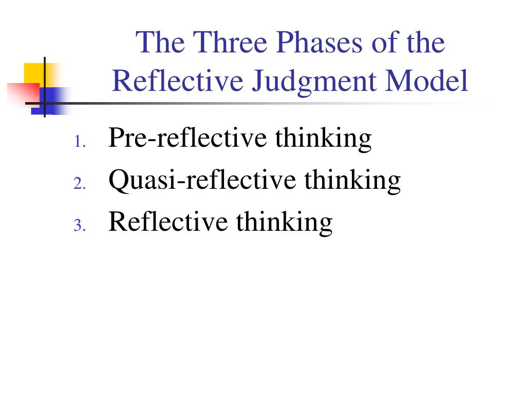 The Three Phases of the Reflective Judgment Model