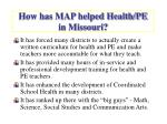 how has map helped health pe in missouri