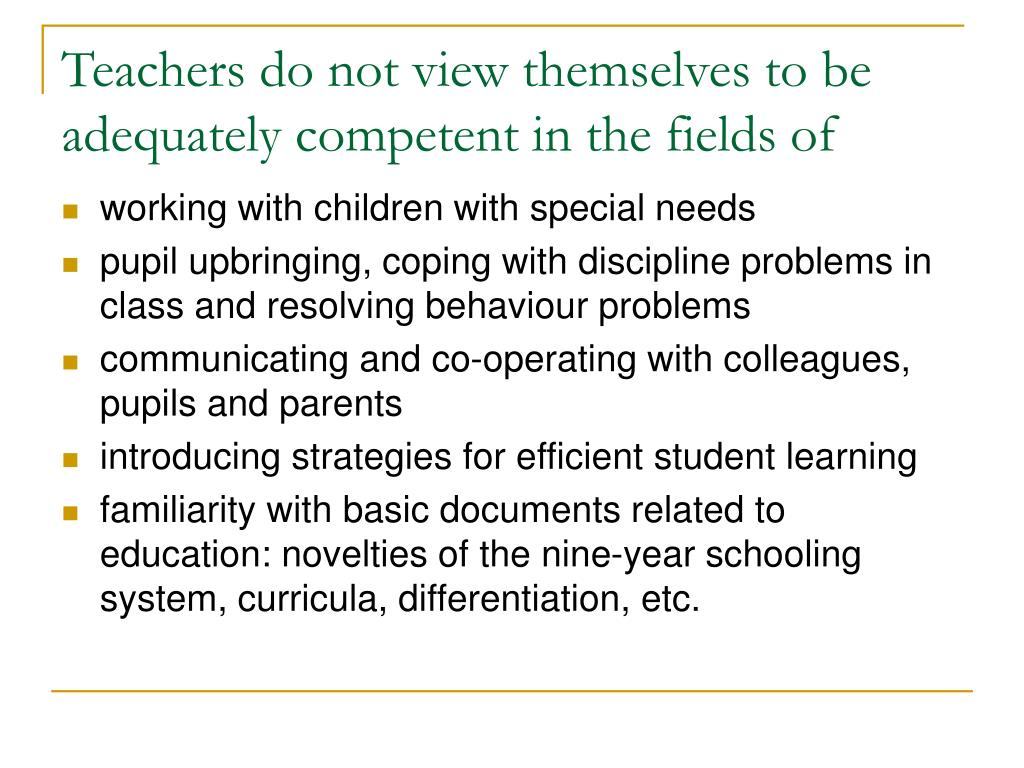 Teachers do not view themselves to be adequately competent in the fields of