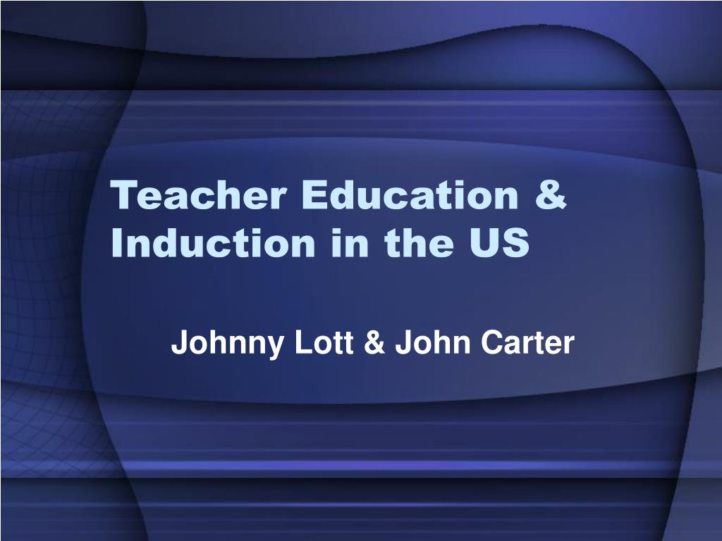 teacher education induction in the us l.