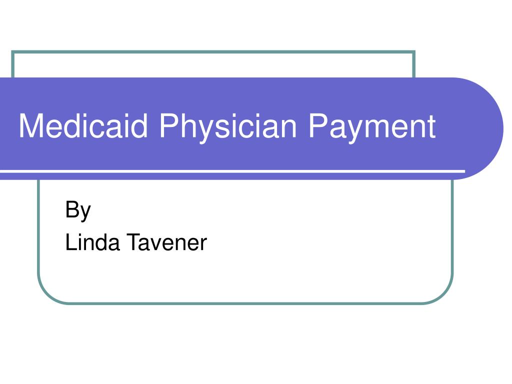 Medicaid Physician Payment