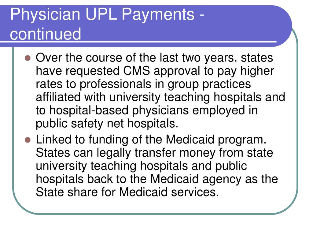 Physician UPL Payments - continued